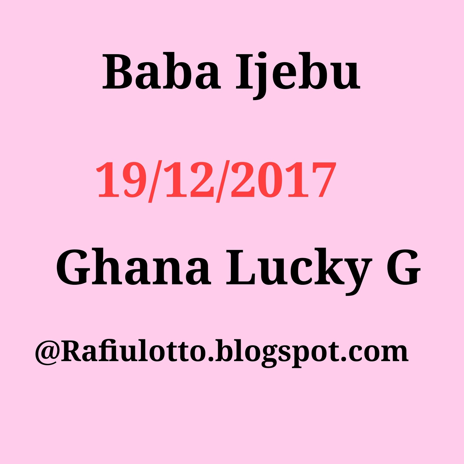 Baba Ijebu Lottery Ghana Lucky G game 19/12/2017 Two Sure, Three