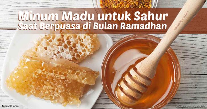 Minum Madu untuk Sahur Saat Berpuasa di Bulan Ramadhan