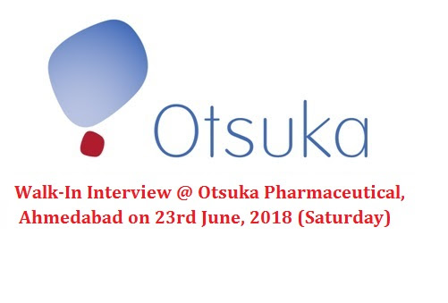 Otsuka Pharmaceutical India Pvt. Ltd - Walk-In Interviews for Multiple Positions on 23rd June, 2018 @ Ahmedabad