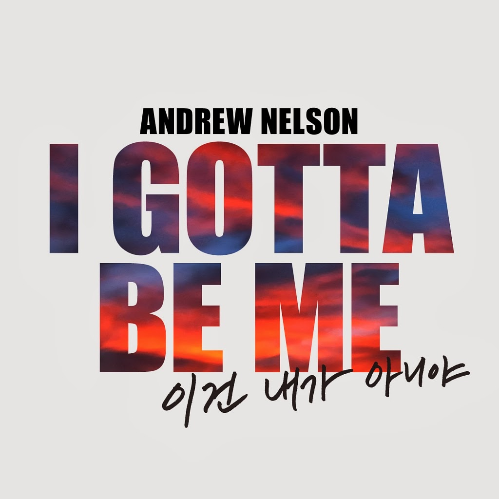 [Single] Andrew Nelson – I Gotta Be Me