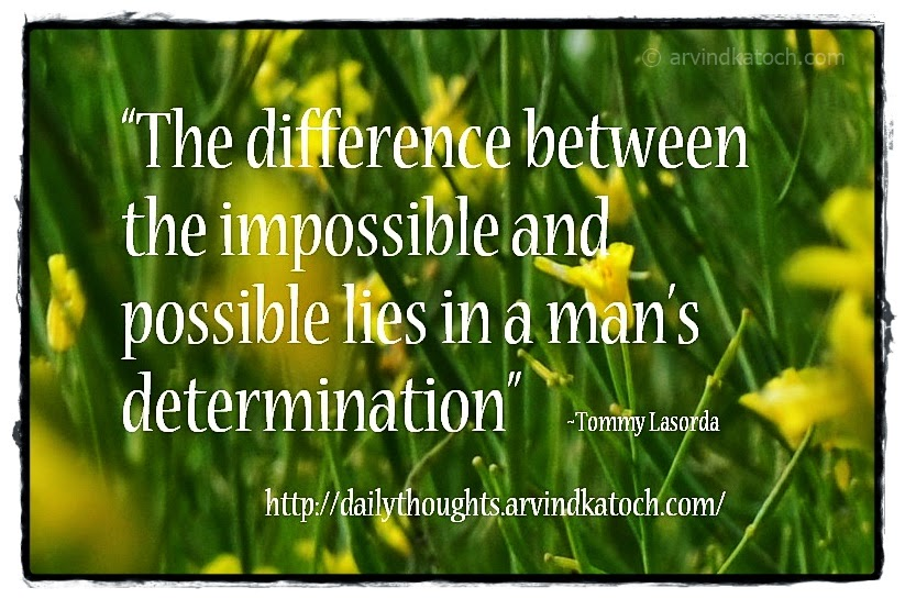 possible, impossible, determination, difference, Daily Thought, Daily Quote