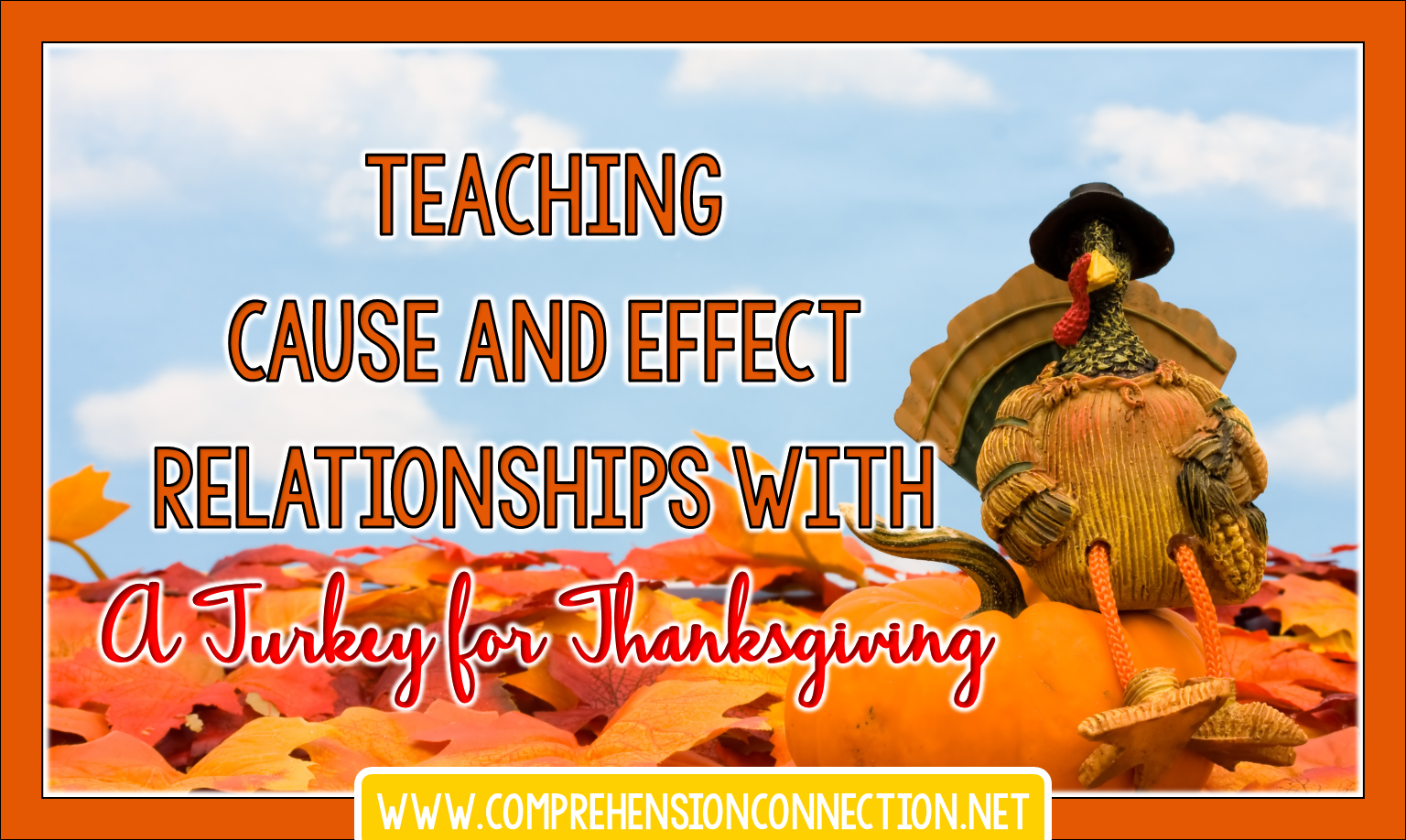 Teaching Cause And Effect Relationships With A Turkey For Thanksgiving