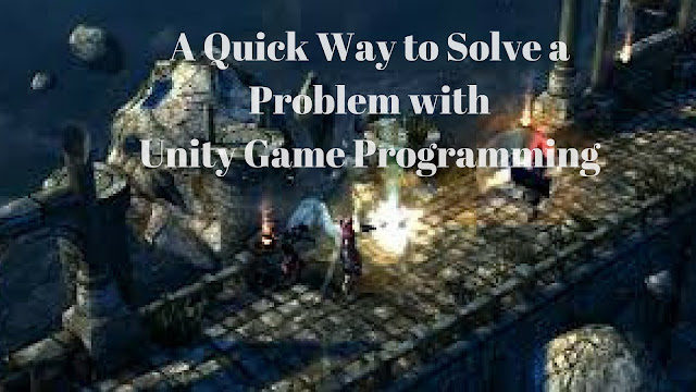 A good way to solve unity game programming