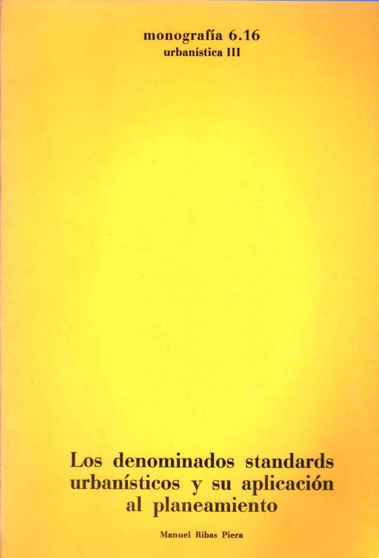Los denominados standards urbanísticos y su aplicación al planeamiento