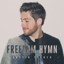 Freedom Hymn - Austin French Lyrics