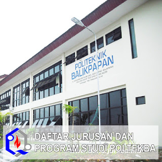 Daftar Jurusan POLTEKBA Politeknik Negeri Balikpapan dan Program Studinya