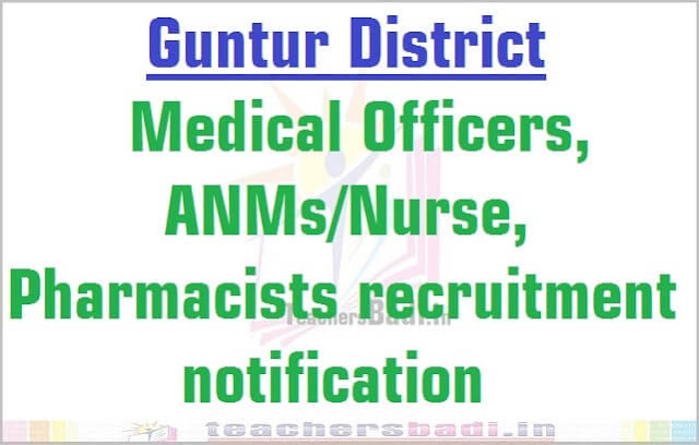 Guntur Medical Officers, ANMs/Nurse, Pharmacists 2016 recruitment