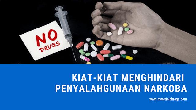 Kiat-Kiat Menghindari Penyalahgunaan Narkoba