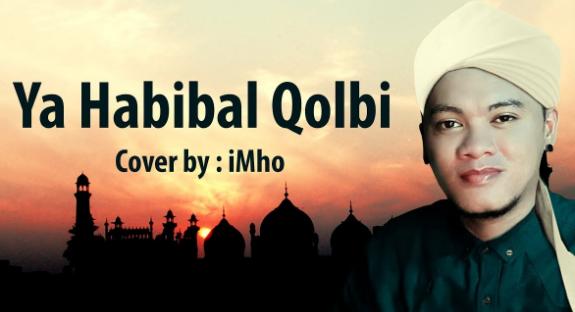 iMho, Lagu Religi, Lagu Cover, 2018,Download Lagu Imho - Ya Habibal Qolbi Mp3 Cover Religi Terbaru 2018