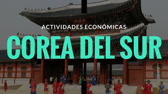 Actividades económicas de Corea del Sur