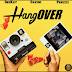 """Deekay – """"Hangover"""" ft Davido & Peruzzi"""