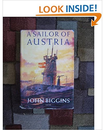 A Sailor of Austria  A Novel by John Biggins