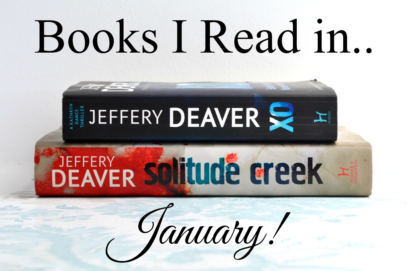 The books I read in January; XO and Solitude Creek by Jeffery Deaver!
