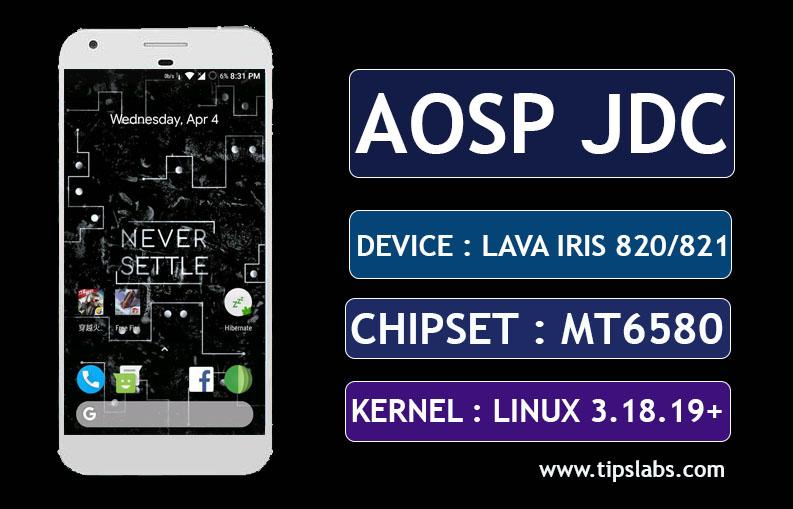 MT6580] [7 1 2] AOSP JDC N Custom Rom For Lava Iris 820 - TIPS LAB
