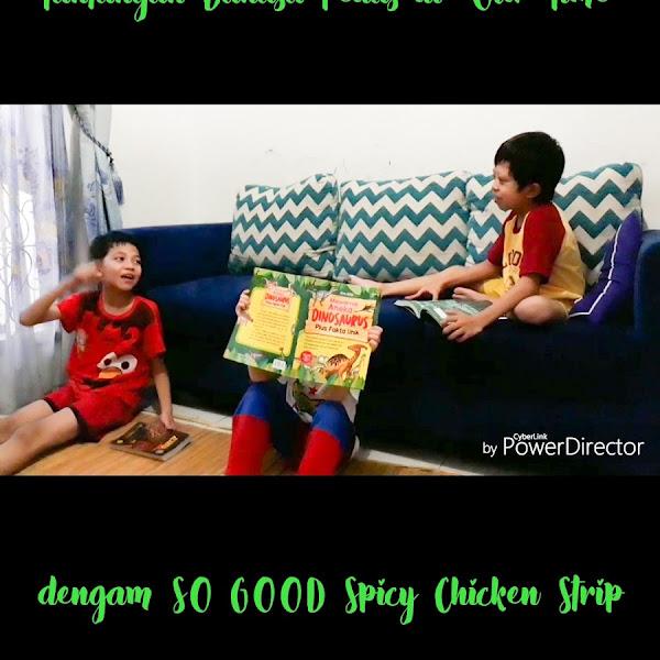 "Tantangan Bahasa Pedas di ""Our Time"" dengan SO GOOD Spicy Chicken Strip"