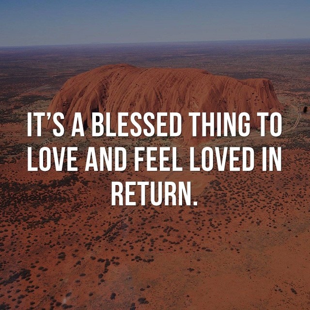 It's blessed thing to love and feel loved in return. - Picture Quotes
