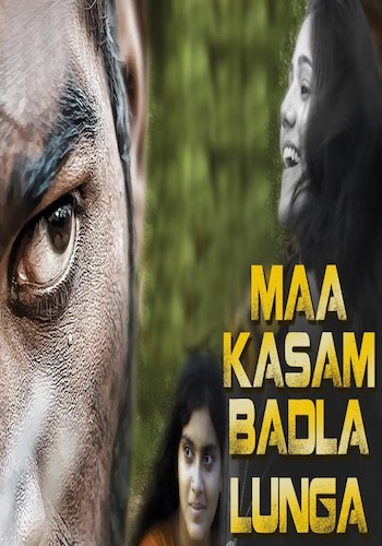 Maa Kasam Badla Lunga 2018 HDRip 480p Hindi Dubbed 300mb