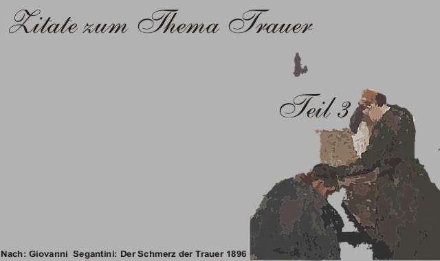 Gedichte Und Zitate Fur Alle Tod Trauer Und Abschied Im Zitat Teil 3