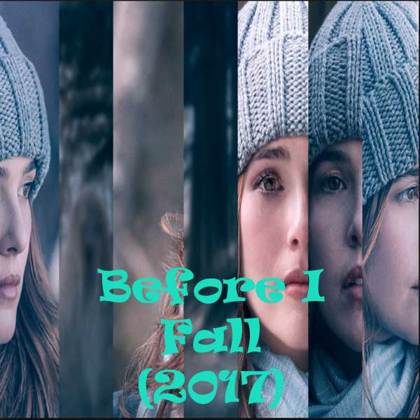 Before I Fall, Film Before I Fall, Before I Fall Synopsis, Before I Fall Trailer, Before I Fall Review, Download Poster Film Before I Fall 2017