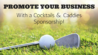 Be a Sponsor for the 5th Annual Cocktails & Caddies Golf Tournament!