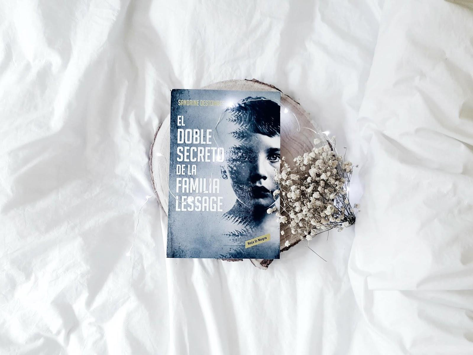 """Hoy os vengo a hablar de """"El doble secreto de a familia Lessage"""" de  Sandrine Destombes... si has llegado hasta aquí, te invito a darle al botón  SEGUIR! ..."""