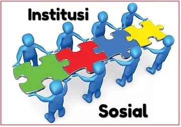 Pengertian Institusi: Jenis, Tujuan dan Manfaat Lembaga Sosial