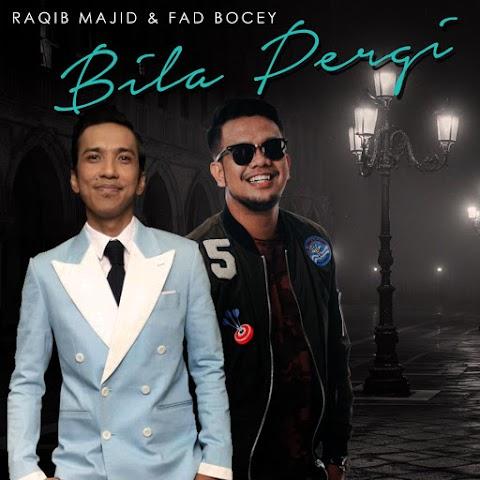 Raqib Majid & Fad Bocey - Bila Pergi MP3