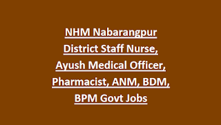 NHM Nabarangpur District Staff Nurse, Ayush Medical Officer, Pharmacist, ANM, BDM, BPM Govt Jobs Recruitment 2018