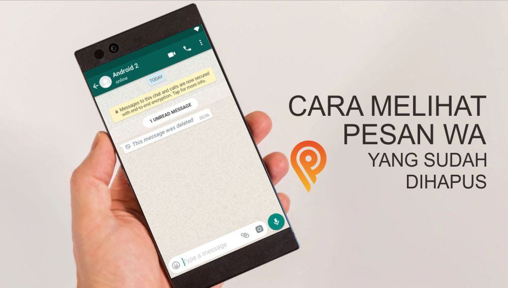 Cara Melihat Pesan Whatsapp Yang Telah Dihapus Teman