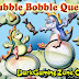 Bubble Bobble Quest Game