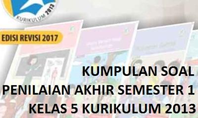 Kumpulan Soal dan Kunci Jawaban PAS/UAS Semester 1 Kelas 5 K-13, https://gurujumi.blogspot.com/