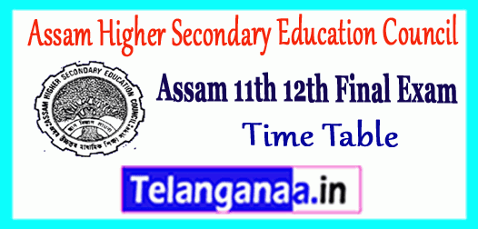 Assam Higher Secondary Education Council 11th 12th Time Table