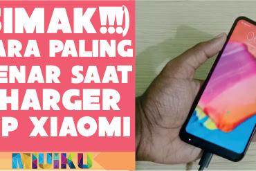 13 Cara Charge HP Xiaomi yang Benar