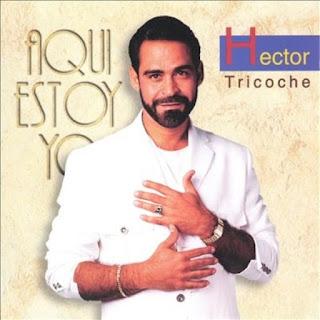 AQUI ESTOY YO - HECTOR TRICOCHE (1995)