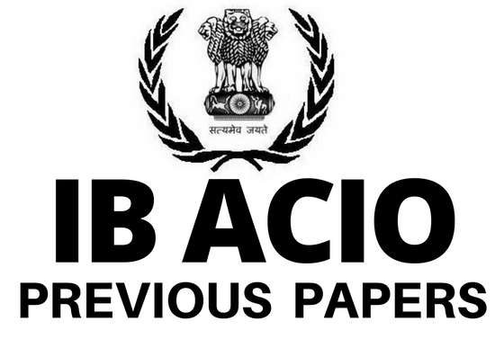 INTELLIGENCE BUREAU ACIO PREVIOUS YEAR QUESTION PAPERS
