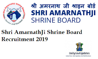 Shri AmarnathJi Shrine Board Recruitment 2019 -DAILYGOVTUPDATES.iN