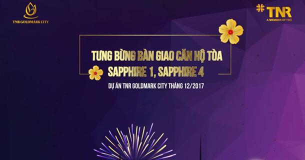 tung-bung-ban-giao-can-ho-sapphire-1-va-4-chung-cu-tnr-goldmark-city