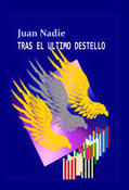 http://www.amazon.es/Tras-%C3%BAltimo-destello-Juan-Nadie-ebook/dp/B00JJRMTOA/ref=sr_1_1?s=books&ie=UTF8&qid=1443527686&sr=1-1&keywords=tras+el+%C3%BAltimo+destello