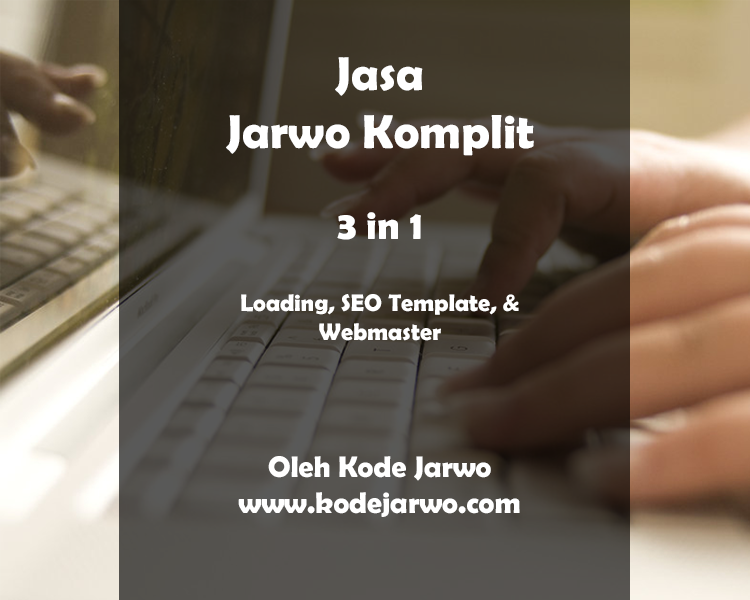 Jasa Jarwo Komplit 3 in 1 - Optimasi Loading, SEO Template, dan Webmasters