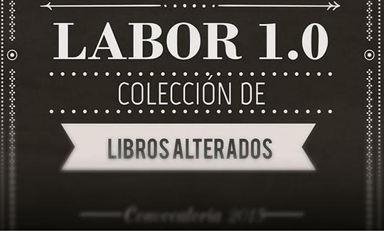 Convocatoria para ilustradores y artistas plásticos. LABOR 1.0 Colección de libros alterados