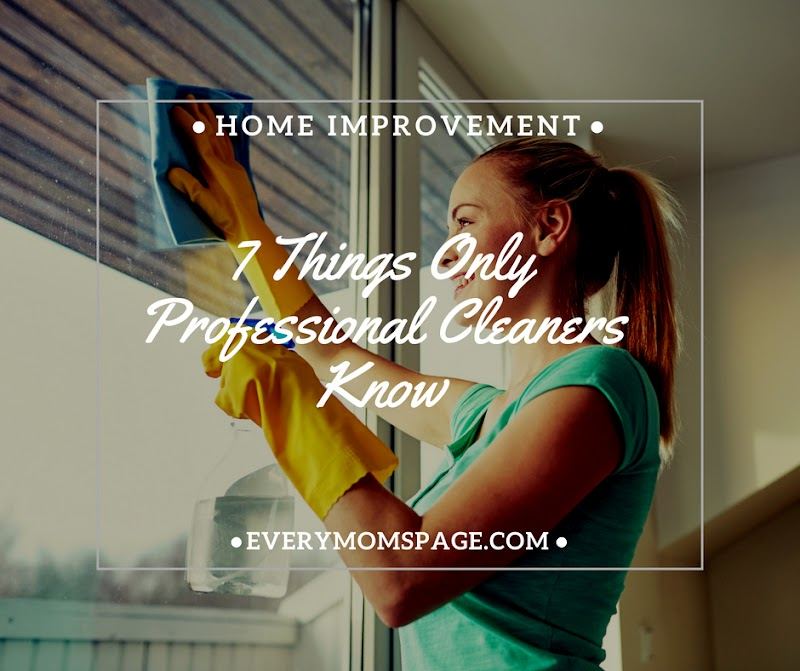 7 Things Only Professional Cleaners Know