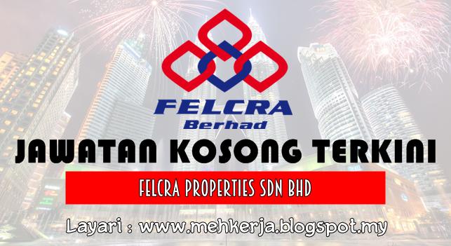 Jawatan Kosong Terkini 2016 di FELCRA Properties Sdn. Bhd