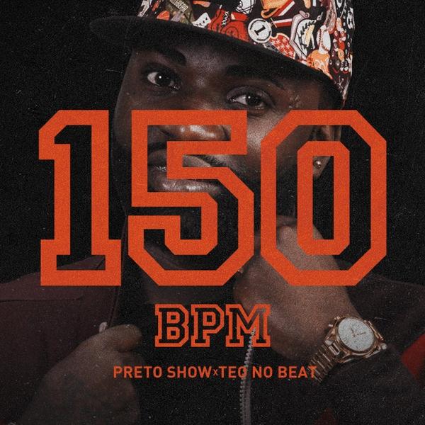 Preto Show Feat. Teo No Beat - 150 BPM