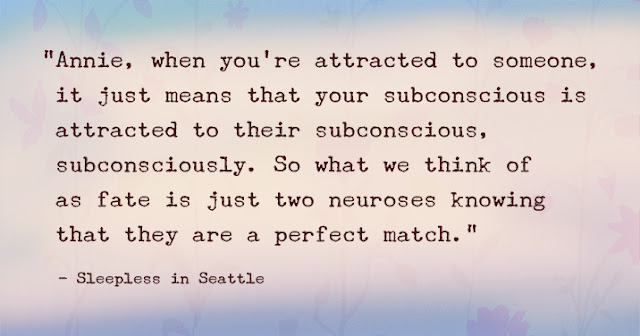 """""""Annie, when you're attracted to someone,   it just means that your subconscious is   attracted to their subconscious,   subconsciously. So what we think of   as fate is just two neuroses knowing   that they are a perfect match."""""""