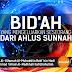 [ARTIKEL] Bid'ah Yang Mengeluarkan Seseorang Dari Ahlus Sunnah