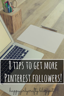 http://happygirlycrafty.blogspot.gr/2015/06/8-tips-to-get-more-pinterest-followers.html