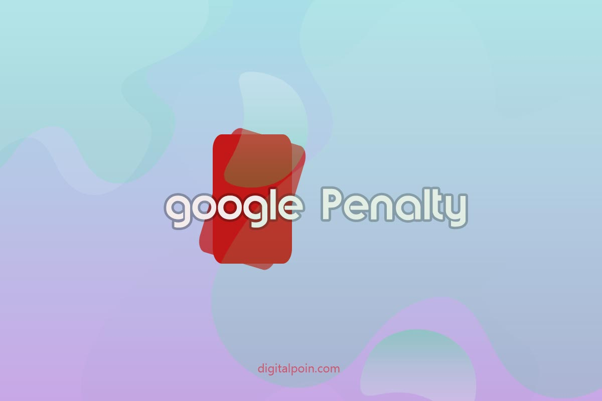 Apakah Blog Digital Poin Kena Google Penalty?