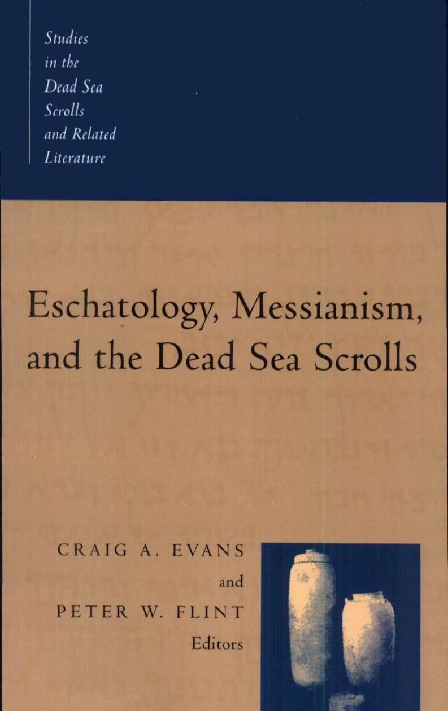 Various Authors-Eschatology,Messianism,And The Dead Sea Scrolls-