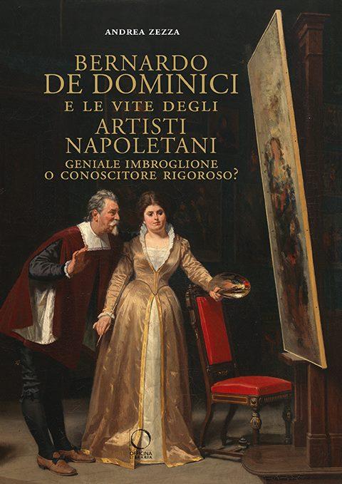 Andrea Zezza.  Bernardo De Dominici and the Lives of Neapolitan Artists -  Brilliant Charlatan or Rigorous Connoisseur  . Part One b7b2ba840e5