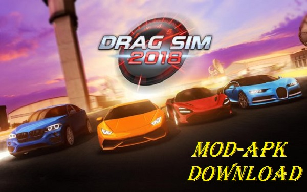 Download Drag Sim 2018 MOD APK Android Game
